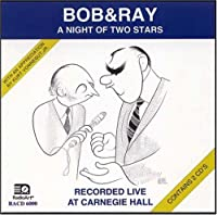 Bob & Ray: A Night of Two Stars : Recorded Live at Carnegie Hall