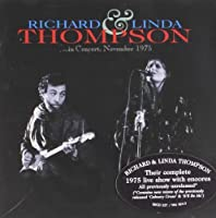 In Concert November 1975 by Richard & Linda Thompson (2007-09-04)