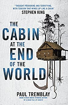 The Cabin at the End of the World by [Tremblay, Paul]