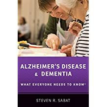 Alzheimer's Disease and Dementia: What Everyone Needs to Know (R)