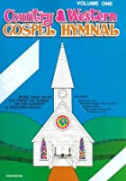 Country & Western Gospel Hymnal Volume One: Large Book【洋書】 [並行輸入品]