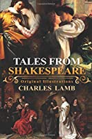 Tales from Shakespeare : With original illustrations
