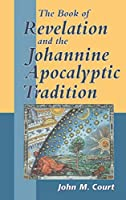 The Book of Revelation and the Johannine Apocalyptic Tradition (Journal for the Study of the New Testament Suppliement Series, 190)