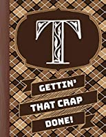 """T"" Gettin'That Crap Done!: Men's Monogrammed Planner and ""Honey-Do"" Chore Tracker"