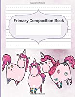 Primary Composition Book: Story Space & Dotted Mid-Line Notebook, Blank Handwriting & Sketch Notebook, Draw & Write Notebook, For Primary, Kindergarten, K-3rd, Unicorn Primary Composition Notebook (Story Paper)