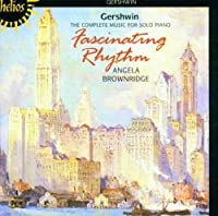 Gershwin: Fascinating Rhythm - The Complete Music for Solo Piano (1999-06-08)
