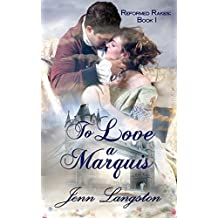 To Love a Marquis (Reformed Rakes Book 1)