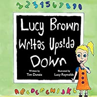 Lucy Brown Writes Upside Down: Supporting students who find learning a challenge (1)