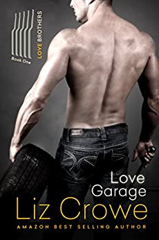 Love Garage: The Love Brothers by [Crowe, Liz]