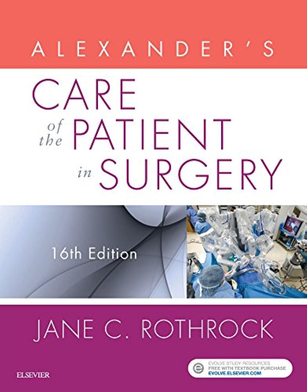 望ましいサラミ落胆させるAlexander's Care of the Patient in Surgery - E-Book (Alexanders Care of the Patient in Surgery) (English Edition)