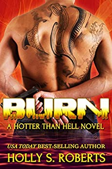 Burn (A Hotter Than Hell Novel) by [Roberts, Holly S.]