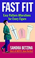 Fast Fit: Easy Pattern Alterations for Every Figure by Sandra Betzina(2003-08-09)