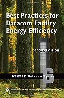 Best Practices for Datacom Facility Energy Efficiency (Ashrae Datacom)