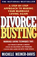 Divorce Busting: A Step-by-Step Approach to Making Your Marriage Loving Again by Michele Weiner-Davis(1993-02-01)