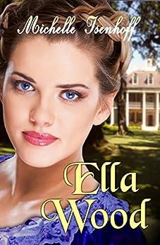 Ella Wood by [Isenhoff, Michelle]