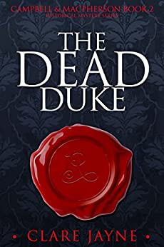 Campbell & MacPherson 2: The Dead Duke by [Jayne, Clare]