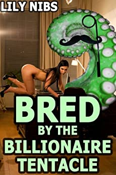 50 Shades of Goo: Bred by the Billionaire Tentacle (monster breeding erotic romance) by [Nibs, Lily]