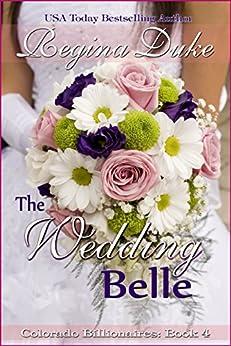 The Wedding Belle (Colorado Billionaires Book 4) by [Duke, Regina]