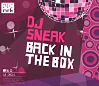 Back in the Box: Mixed By DJ Sneak