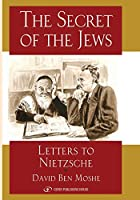 The Secret of the Jews: Letters to Nietzche
