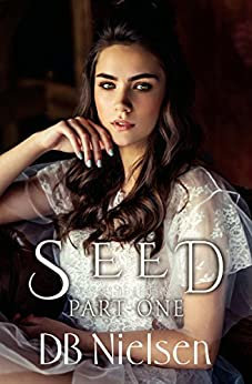 [Nielsen, DB]のSEED: Part One (Keepers of Genesis Series Book 1) (English Edition)