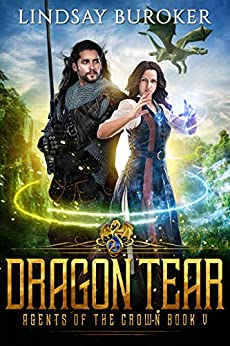 Dragon Tear (Agents of the Crown Book 5) by [Buroker, Lindsay]