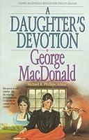 A Daughter's Devotion (George Macdonald Classic Series)