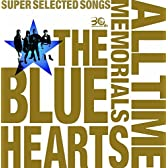 THE BLUE HEARTS 30th ANNIVERSARY ALL TIME MEMORIALS ~SUPER SELECTED SONGS~【CD2枚組通常盤】