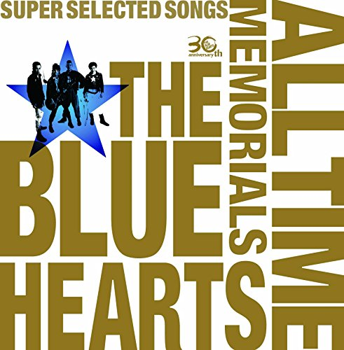 THE BLUE HEARTS 30th ANNIVERSARY ALL TIME MEMORIALS ~SUPE・・・