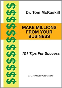 Make Millions From Your Business: 101 tips for success by [McKaskill, Tom]
