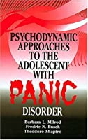 Psychodynamic Approaches to the Adolescent With Panic Disorder
