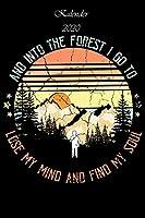 Kalender 2020 - The forest I go to lose my mind and find my soul: - 120 Seiten Liniert Notizbuch Tagebuch Malbuch Schreibheft Planer