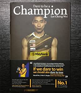 Dare To Be A Champion - Lee Chong Wei Autobiography