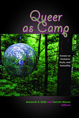 Queer as Camp: Essays on Summe...