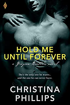 Hold Me Until Forever (Grayson Brothers Book 3) by [Phillips, Christina]