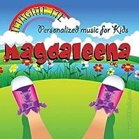 Imagine Me - Personalized just for Magdaleena - Pronounced (Magg-Dah-Leen-Nah)【CD】 [並行輸入品]