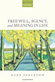 Free Will, Agency, and Meaning in Life (Oxfo12  13 06 2019)