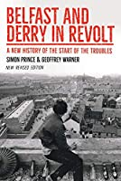 Belfast and Derry in Revolt: A New History of the Start of the Troubles