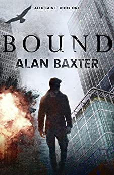 Bound: Alex Caine Book 1 by [Baxter, Alan]