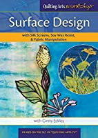 Surface Design with Silk Screens, Soy Wax Resist, & Fabric Manipulation [DVD]