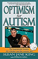 Optimism for Autism: The Inspiring Journey of a Mother and Her Autistic Son