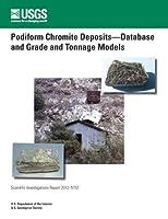 Podiform Chromite Deposits-database and Grade and Tonnage Models