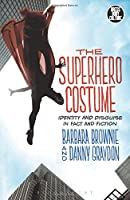 The Superhero Costume (Dress, Body, Culture)
