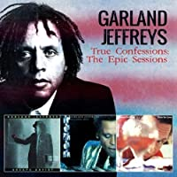 True Confessions: The Epic Sessions by Garland Jeffreys (2014-05-03)