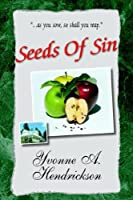 Seeds of Sin: As You Sow, So Shall You Reap