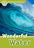 Oxford Read And Discover Wonderful Water (Paperback (Oxford Read and Discover Level 3)