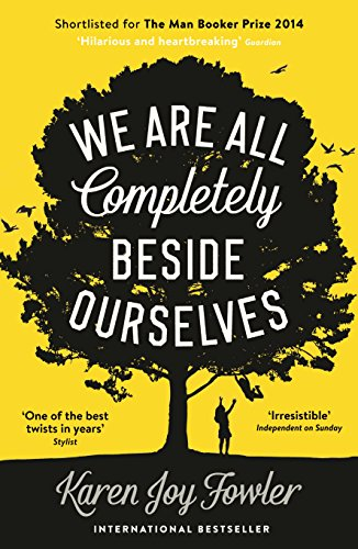 amazon we are all completely beside ourselves a novel karen joy