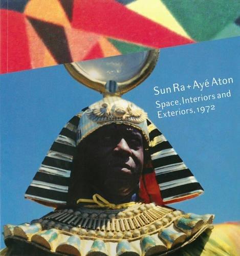 Sun Ra + Aye Aton: Space, Interiors and Exteriors, 1972