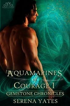 Aquamarines of Courage 1 (Gemstone Chronicles 3) by [Yates, Serena]
