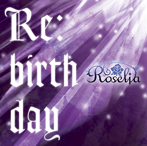 Re:birth day-Roselia